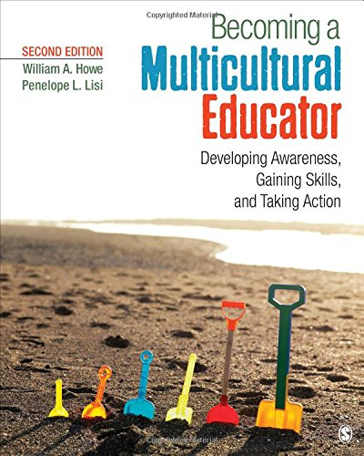 Becoming a Multicultural Educator: Developing Awareness, Gaining: Howe, William A.