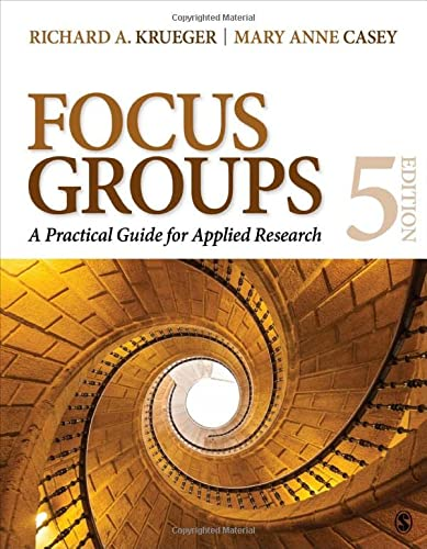 Focus Groups: A Practical Guide for Applied: Richard A. Krueger