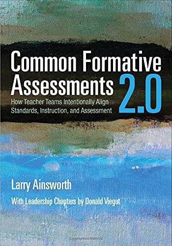 Common Formative Assessments 2.0: How Teacher Teams: Ainsworth, Larry B.;