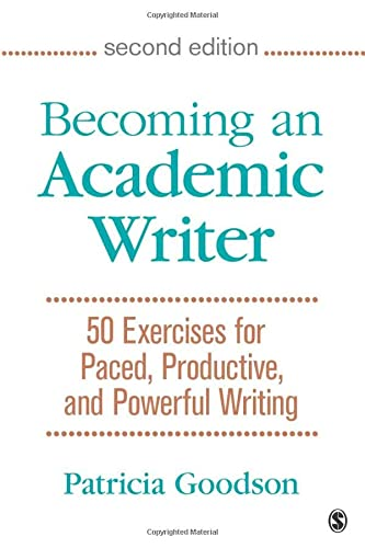 9781483376257: Becoming an Academic Writer: 50 Exercises for Paced, Productive, and Powerful Writing