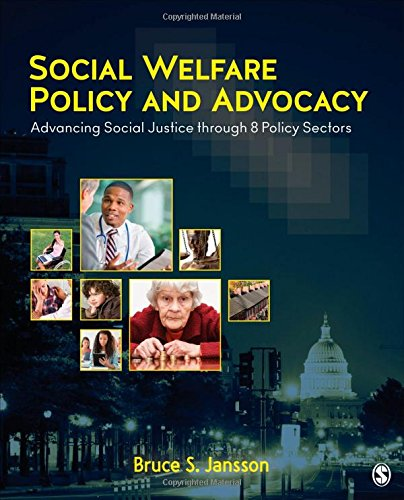 Social Welfare Policy and Advocacy: Advancing Social: Bruce S. Jansson