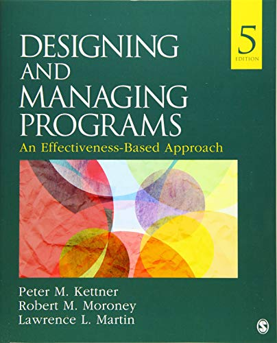 9781483388304: Designing and Managing Programs: An Effectiveness-Based Approach (SAGE Sourcebooks for the Human Services)