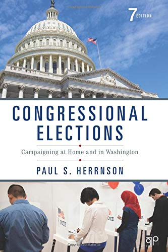 9781483392608: Congressional Elections: Campaigning at Home and in Washington (Seventh Edition)