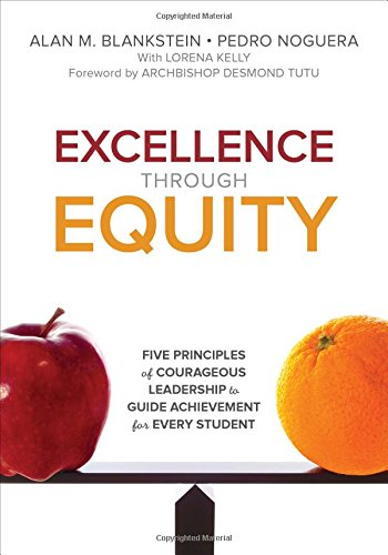 9781483392783: Excellence Through Equity: Five Principles of Courageous Leadership to Guide Achievement for Every Student