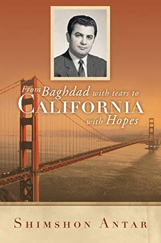 9781483401157: From Baghdad with Tears to California with Hopes