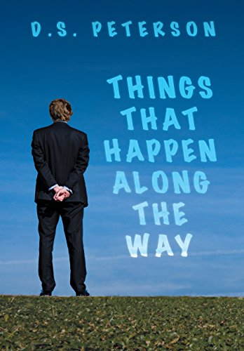 Things That Happen Along the Way: D. S. Peterson