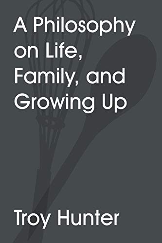 9781483403014: A Philosophy On Life, Family, and Growing Up