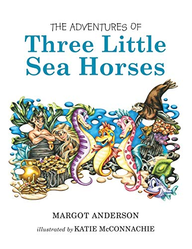 9781483403922: The Adventures of Three Little Sea Horses