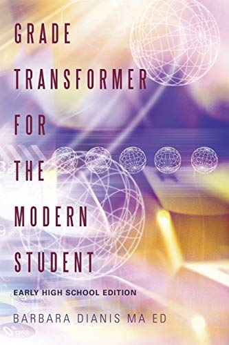 9781483407173: Grade Transformer for the Modern Student: Early High School Edition