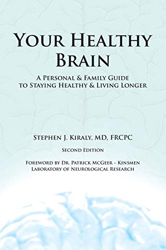 Your Healthy Brain: A Personal and Family Guide to Staying Healthy and Living Longer: Md, Frcpc, ...