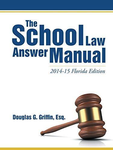 9781483415093: The School Law Answer Manual: 2014-15 Florida Edition