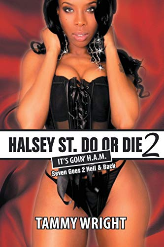 9781483415468: Goin HAM. Halsey Street Do or Die 2: Seven Goes 2 Hell & Back