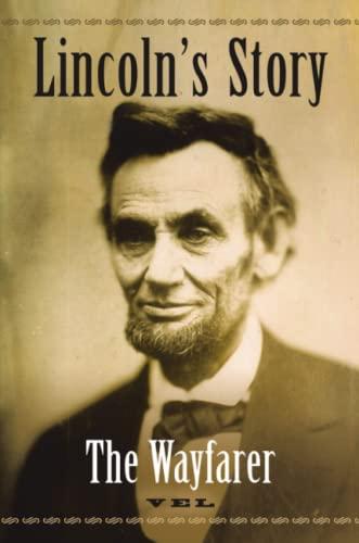 9781483418094: Lincoln's Story: The Wayfarer