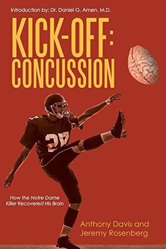 9781483420776: Kick-Off Concussion: How the Notre Dame Killer Recovered His Brain