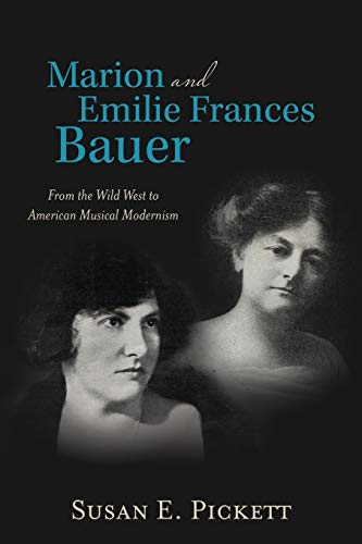 9781483422916: Marion and Emilie Frances Bauer: From the Wild West to American Musical Modernism