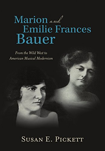 9781483422930: Marion and Emilie Frances Bauer: From the Wild West to American Musical Modernism