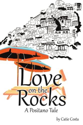 9781483423241: Love on the Rocks: A Positano Tale