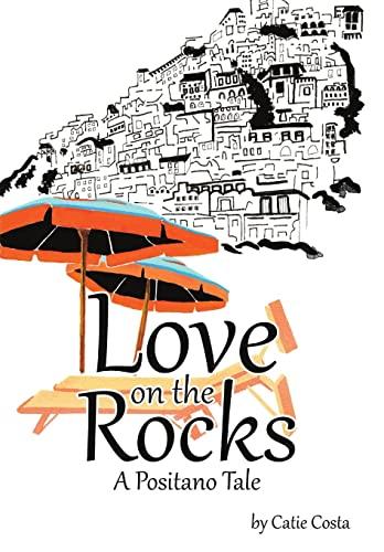 9781483423265: Love on the Rocks: A Positano Tale