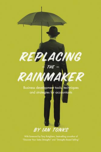 9781483425153: Replacing the Rainmaker: Business Development Tools, Techniques and Strategies for Accountants