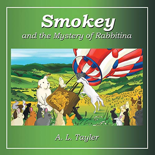 Smokey and the Mystery of Rabbitina: Tayler, A. L.