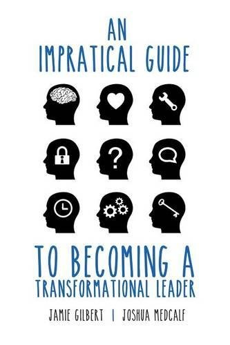 9781483427508: An Impractical Guide to Becoming a Transformational Leader