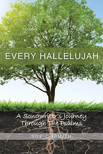 9781483427812: Every Hallelujah: A Songwriter's Journey Through The Psalms