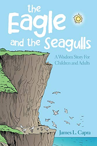 9781483427911: The Eagle and the Seagulls: A Wisdom Story for Children and Adults