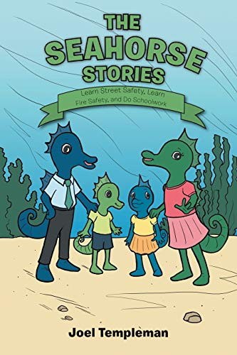9781483428970: The Seahorse Stories: Learn Street Safety, Learn Fire Safety, and Do Schoolwork