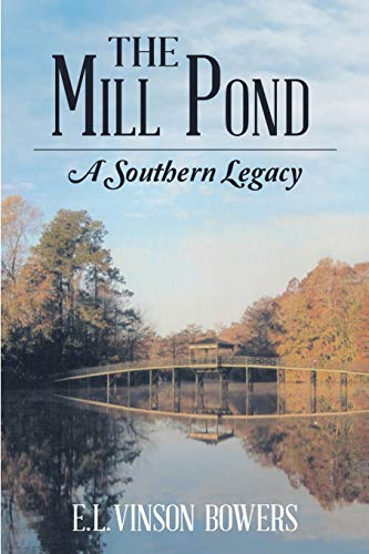 9781483429359: The Mill Pond: A Southern Legacy