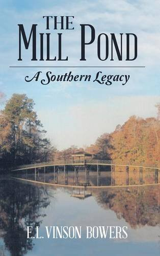 9781483429366: The Mill Pond: A Southern Legacy