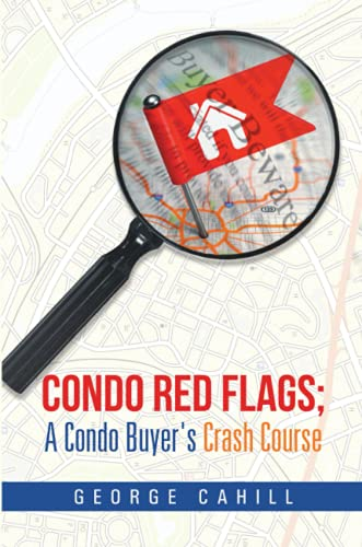 9781483430270: Condo Red Flags; A Condo Buyer's Crash Course