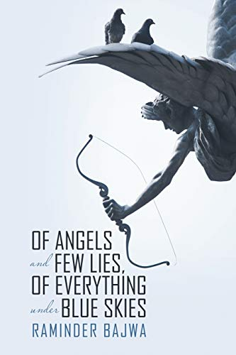 9781483431703: Of Angels and Few Lies, of Everything Under Blue Skies