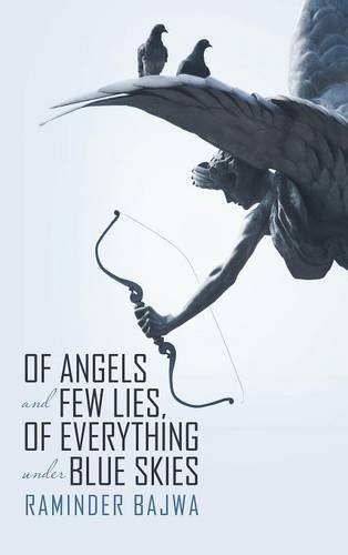 9781483431727: Of Angels and Few Lies, of Everything Under Blue Skies