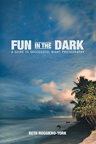 9781483431987: Fun in the Dark: A Guide to Successful Night Photography