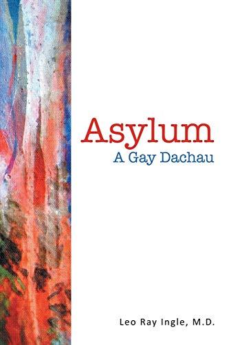 9781483433080: Asylum: A Gay Dachau