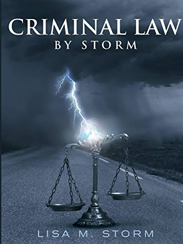 Criminal Law By Storm: Storm, Lisa M.