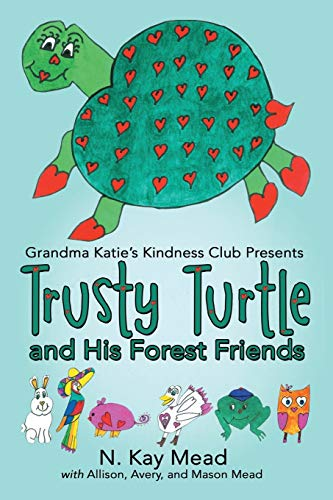 9781483435787: Grandma Katie's Kindness Club Presents Trusty Turtle and His Forest Friends