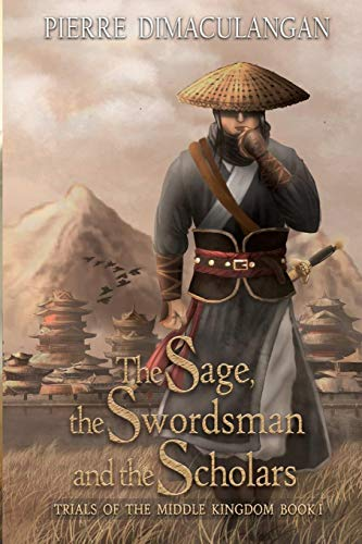 9781483437460: The Sage, the Swordsman and the Scholars: Book I of Trials of the Middle Kingdom