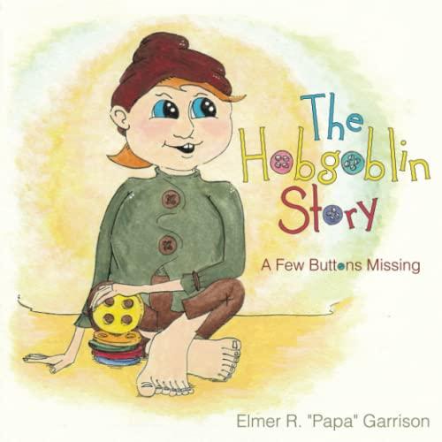 The Hobgoblin Story: A Few Buttons Missing: Garrison, Elmer R.