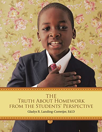 9781483437910: The Truth About Homework From the Students' Perspective