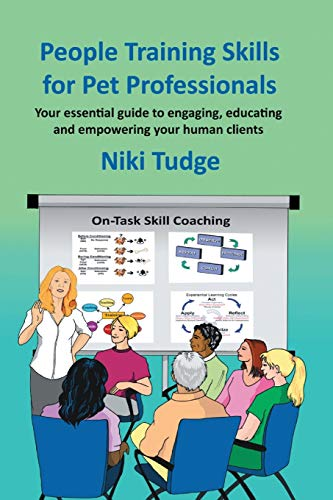 9781483440569: People Training Skills for Pet Professionals: Your essential guide to engaging, educating and empowering your human clients