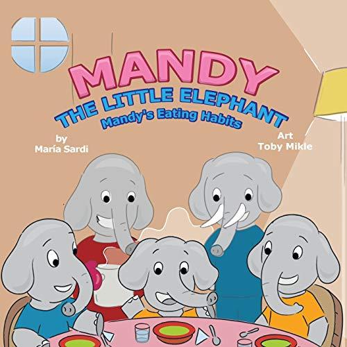 9781483441436: Mandy the Little Elephant: Mandy's Eating Habits