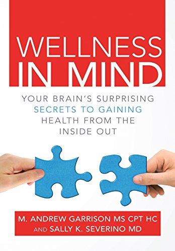 9781483442631: Wellness in Mind: Your Brain's Surprising Secrets to Gaining Health from the Inside Out