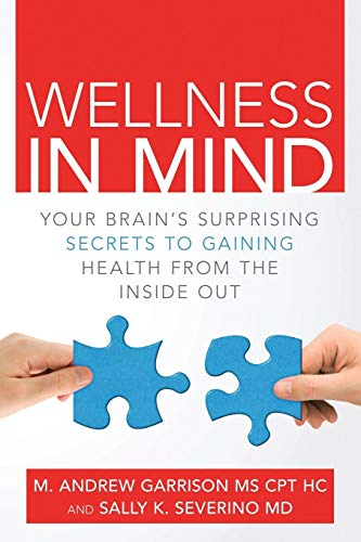9781483442648: Wellness in Mind: Your Brain's Surprising Secrets to Gaining Health from the Inside Out