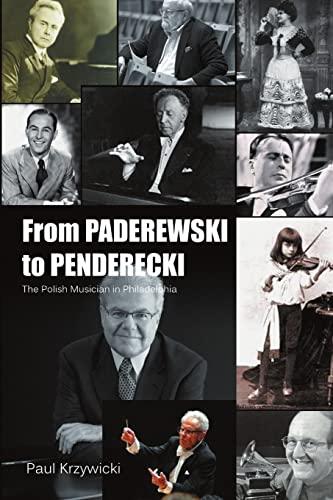 From Paderewski to Penderecki: The Polish Musician: Krzywicki, Paul