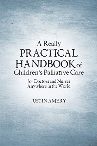 9781483444024: A Really Practical Handbook of Children's Palliative Care