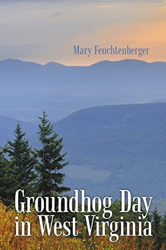 9781483444314: Groundhog Day in West Virginia