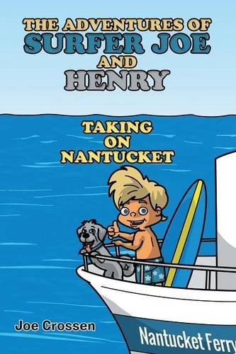 9781483445601: The Adventures of Surfer Joe and Henry: Taking on Nantucket