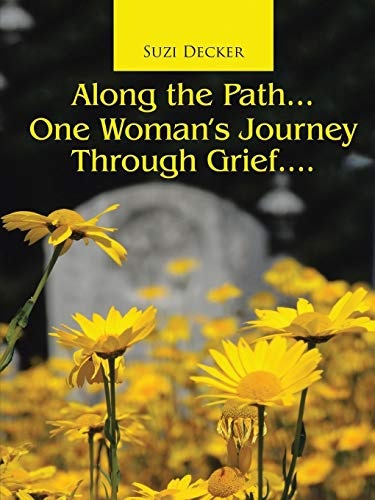 9781483455068: Along the Path...One Woman's Journey Through Grief....