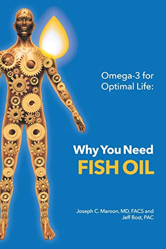 Omega-3 for Optimal Life: Why You Need Fish Oil: Md, Facs, Joseph C. Maroon